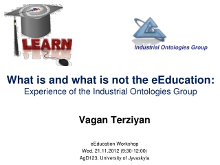 What is and what is not the eEducation:  Experience of the Industrial Ontologies Group