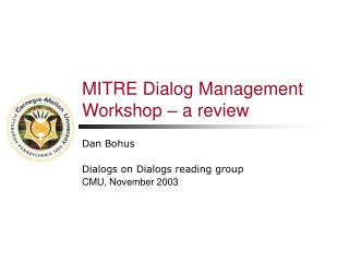 MITRE Dialog Management Workshop – a review