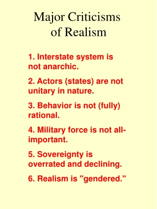 Major Criticisms  of Realism