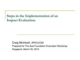 Steps in the Implementation of an  Impact Evaluation.
