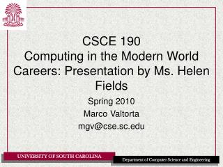 CSCE 190 Computing in the Modern World Careers: Presentation by Ms. Helen Fields