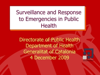 Surveillance and Response to Emergencies in Public Health