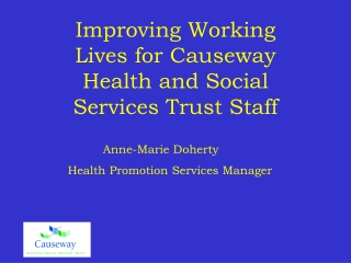 Improving Working Lives for Causeway Health and Social Services Trust Staff