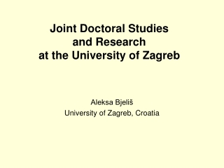 Joint Doctoral Studies  and Research at the University of Zagreb