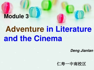 Module 3 Adventure  in Literature and the Cinema Deng Jianlan