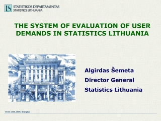 THE SYSTEM OF EVALUATION OF USER DEMANDS IN STATISTICS LITHUANIA