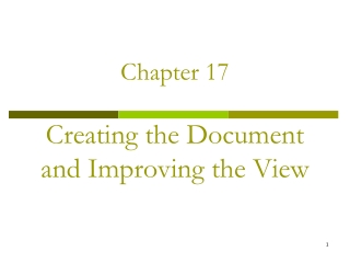 Chapter 17 Creating the Document and Improving the View
