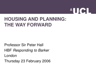 HOUSING AND PLANNING: THE WAY FORWARD