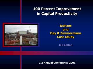 100 Percent Improvement  in Capital Productivity