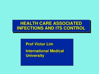 HEALTH CARE ASSOCIATED INFECTIONS AND ITS CONTROL