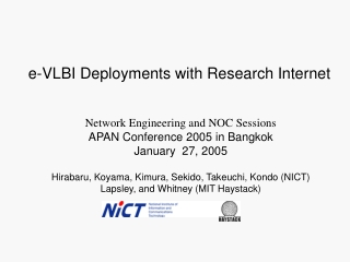 Hirabaru, Koyama, Kimura, Sekido, Takeuchi, Kondo (NICT) Lapsley, and Whitney (MIT Haystack)