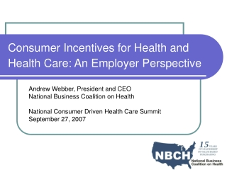 Consumer Incentives for Health and Health Care: An Employer Perspective
