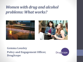 Women with drug and alcohol problems: What works?