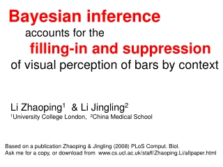 Bayesian inference accounts for the  filling-in and suppression
