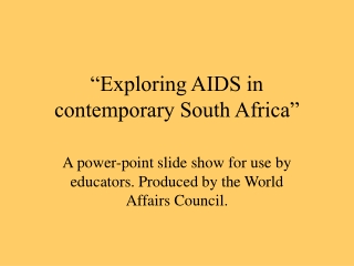 """""""Exploring AIDS in contemporary South Africa"""""""