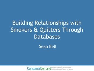 Building Relationships with Smokers & Quitters Through Databases