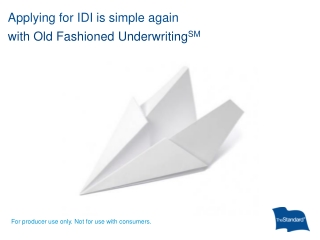 Applying for IDI is simple again with Old Fashioned Underwriting SM