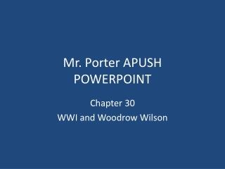 Mr. Porter APUSH  POWERPOINT