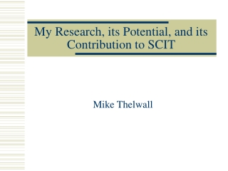 My Research, its Potential, and its Contribution to SCIT