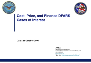 Cost, Price, and Finance DFARS Cases of Interest Date: 24 October 2006