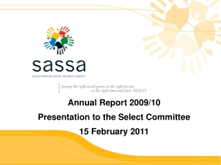 Annual Report  2009/10  Presentation to the Select Committee 15 February 2011