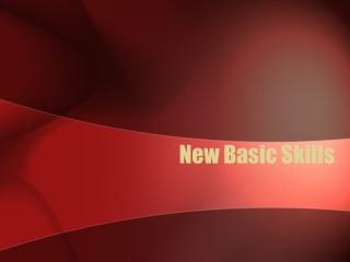 New Basic Skills