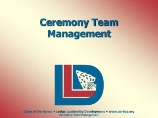 Ceremony Team Management