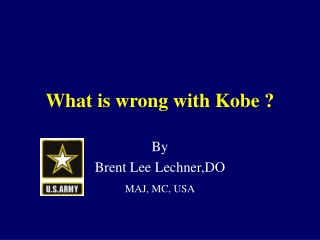 What is wrong with Kobe ?