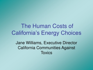 The Human Costs of California's Energy Choices