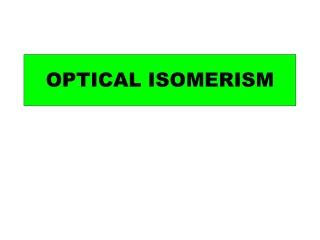 OPTICAL ISOMERISM