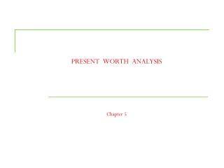 PRESENT  WORTH  ANALYSIS Chapter 5