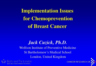 Jack Cuzick, Ph.D. Wolfson Institute of Preventive Medicine St Bartholomew's Medical School