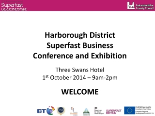Harborough District Superfast Business Conference and Exhibition Three Swans Hotel