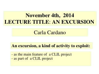 - as the main feature of  a CLIL project   - as part of  a CLIL project
