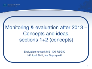 Monitoring & evaluation after 2013 –  Concepts and ideas,  sections 1+2 (concepts)