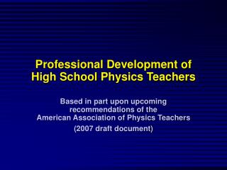 Professional Development of  High School Physics Teachers