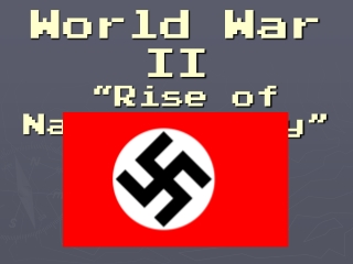 "World War II ""Rise of Nazi Germany"""