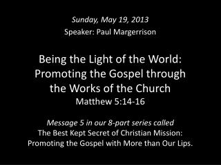 Sunday, May 19, 2013 Speaker: Paul Margerrison