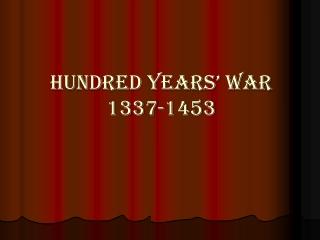 Hundred Years' War 1337-1453