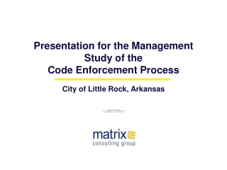 Presentation for the Management Study of the  Code Enforcement Process