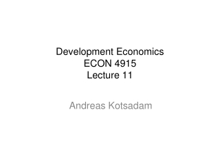 Development Economics  ECON 4915  Lecture 11