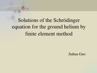 Solutions of the Schrödinger equation for the ground helium by finite element method