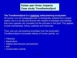 Kaiser part three; Impacts  Case study Trondheimsfjord