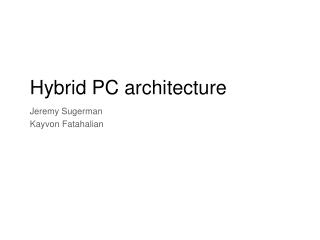 Hybrid PC architecture