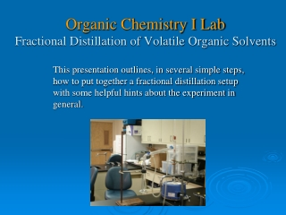 Organic Chemistry I Lab Fractional Distillation of Volatile Organic Solvents