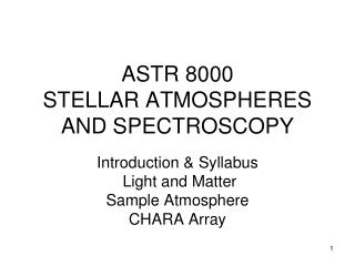 ASTR 8000 STELLAR ATMOSPHERES AND SPECTROSCOPY