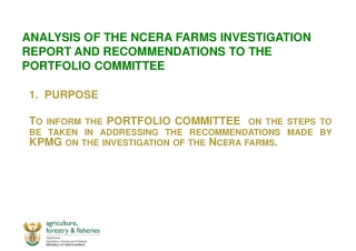 ANALYSIS OF THE NCERA FARMS INVESTIGATION REPORT AND RECOMMENDATIONS TO THE PORTFOLIO COMMITTEE