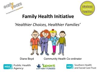 Family Health Initiative 'Healthier Choices, Healthier Families'