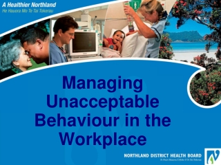 Managing Unacceptable Behaviour in the Workplace
