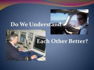 Do We Understand